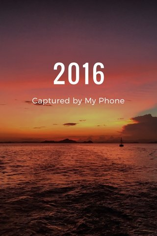 2016 Captured by My Phone