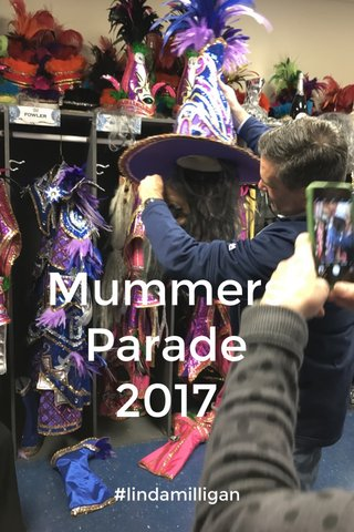 Mummers Parade 2017 #lindamilligan