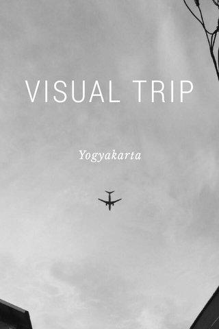 VISUAL TRIP Yogyakarta
