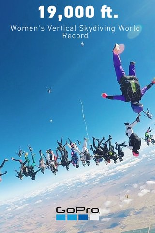 19,000 ft. Women's Vertical Skydiving World Record