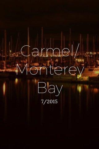 Carmel/Monterey Bay 7/2015