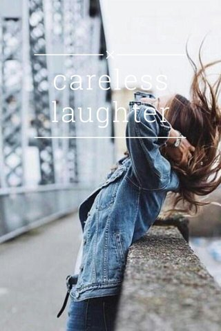 careless laughter