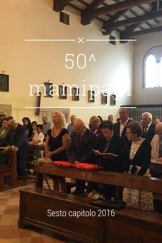 50^ mamipapi Sesto capitolo 2016