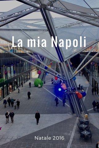 La mia Napoli Natale 2016