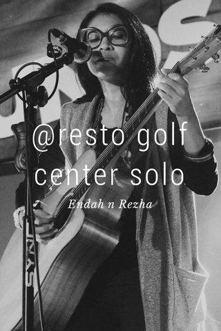 @resto golf center solo Endah n Rezha