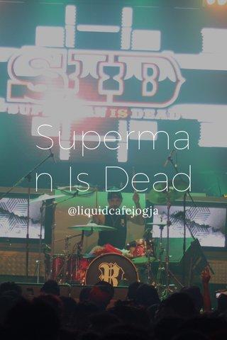 Superman Is Dead @liquidcafejogja