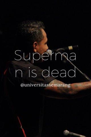 Superman is dead @universitassemarang