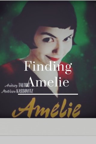 Finding Amelie