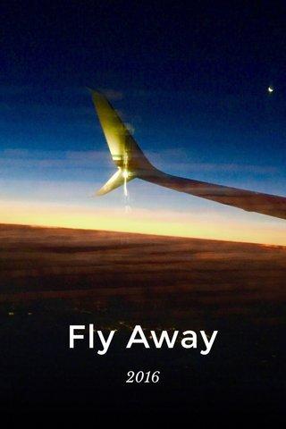 Fly Away 2016