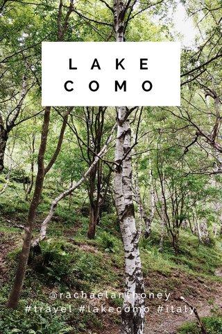 L A K E C O M O @rachaelanthoney #travel #lakecomo #italy