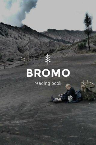 BROMO reading book