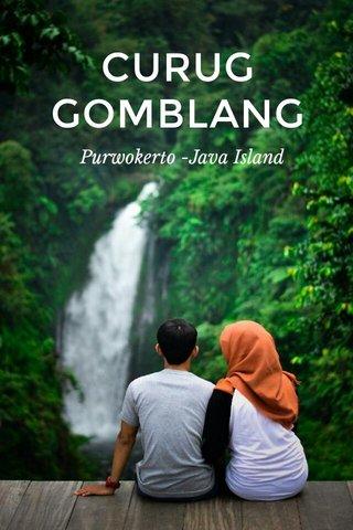 CURUG GOMBLANG Purwokerto -Java Island