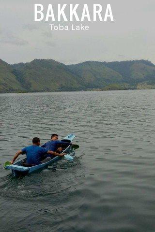 BAKKARA Toba Lake