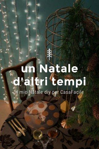 un Natale d'altri tempi il mio Natale diy per CasaFacile