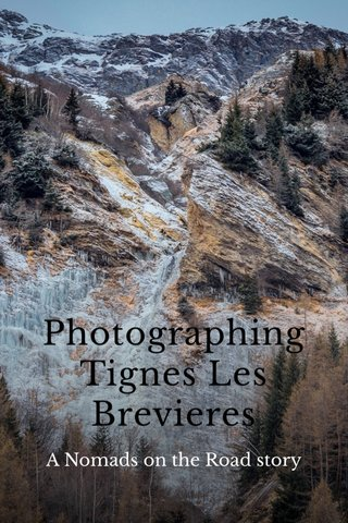 Photographing Tignes Les Brevieres A Nomads on the Road story