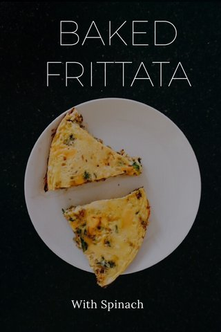 BAKED FRITTATA With Spinach