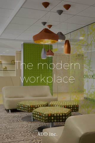 The modern workplace ADD inc.
