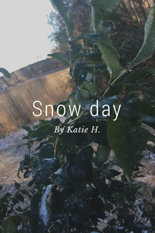 Snow day By Katie H.