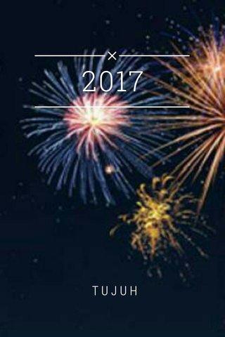 2017 TUJUH