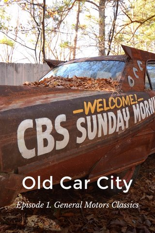Old Car City Episode 1. General Motors Classics