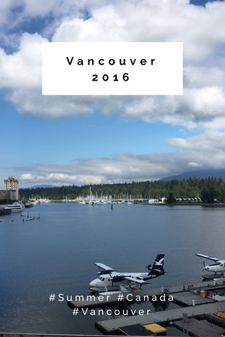Vancouver 2016 #Summer #Canada #Vancouver