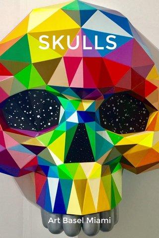 SKULLS Art Basel Miami