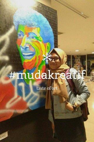 #mudakreatif taste of art