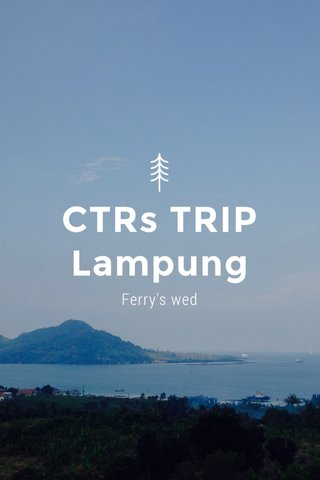 CTRs TRIP Lampung Ferry's wed