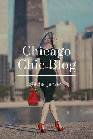 Chicago Chic Blog Rachel Jensen