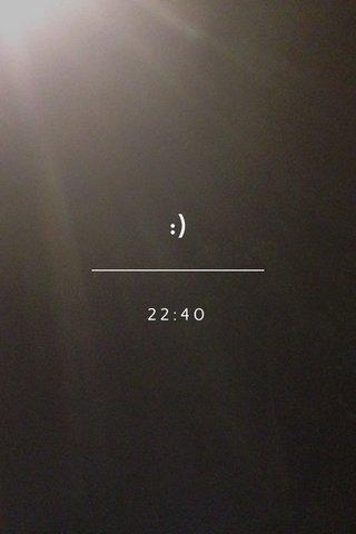 :) 22:40