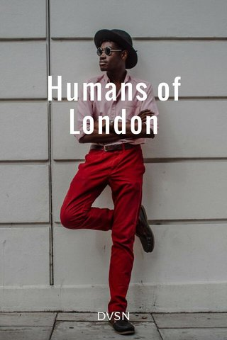 Humans of London DVSN