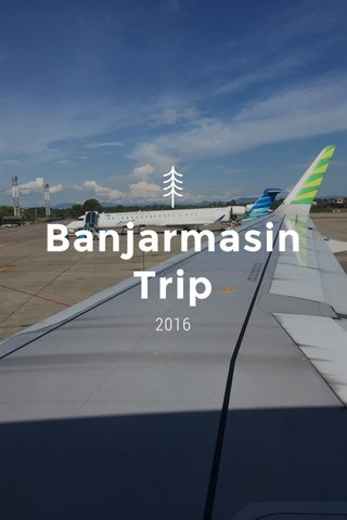 Banjarmasin Trip 2016