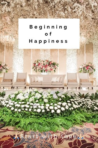 Beginning of Happiness 🙏🏻Start with love🙏🏻