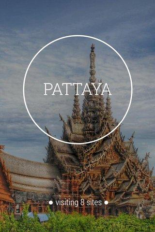 PATTAYA ● visiting 8 sites ●