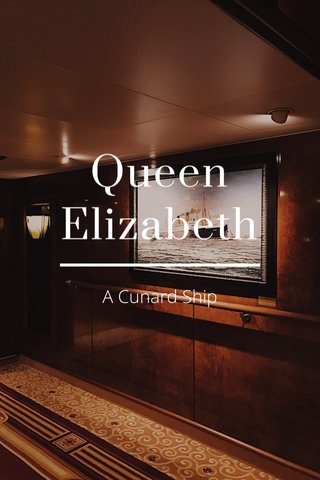 Queen Elizabeth A Cunard Ship