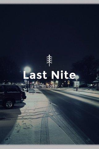 Last Nite in Tosa