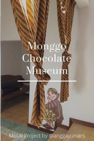 Monggo Chocolate Museum Mural Project by @anggayuniars