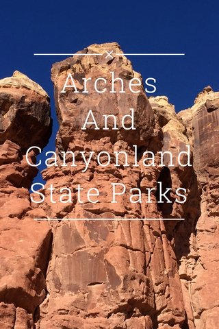 Arches And Canyonland State Parks