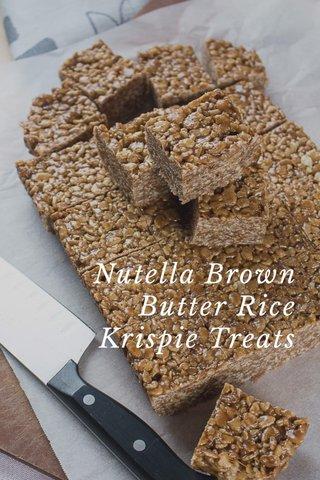 Nutella Brown Butter Rice Krispie Treats