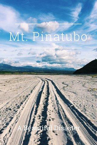 Mt. Pinatubo A Beautiful Disaster