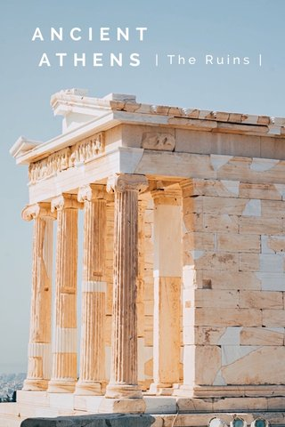 ANCIENT ATHENS | The Ruins |