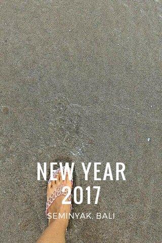 NEW YEAR 2017 SEMINYAK, BALI