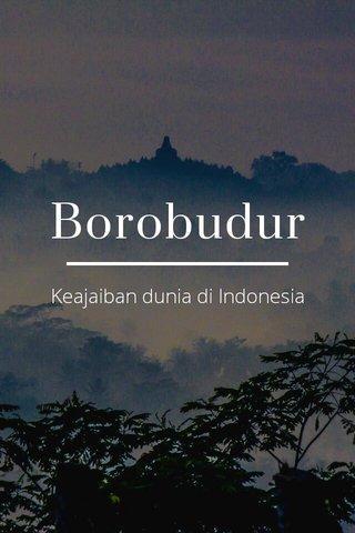 Borobudur Keajaiban dunia di Indonesia