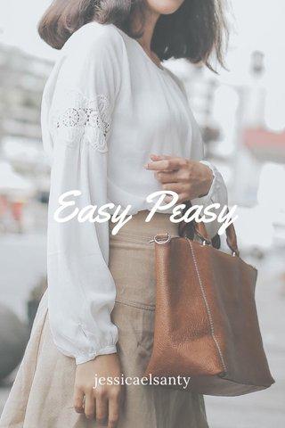 Easy Peasy jessicaelsanty