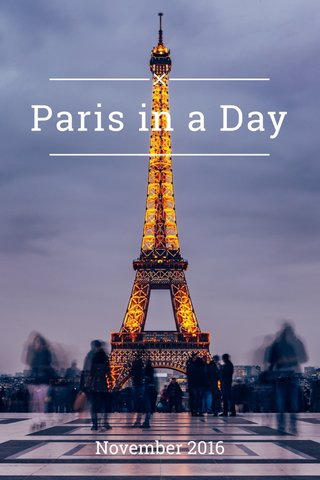 Paris in a Day November 2016