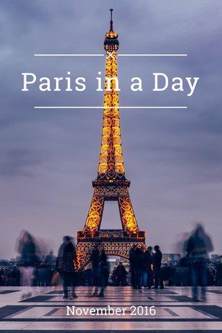 Paris in a Day November 2016
