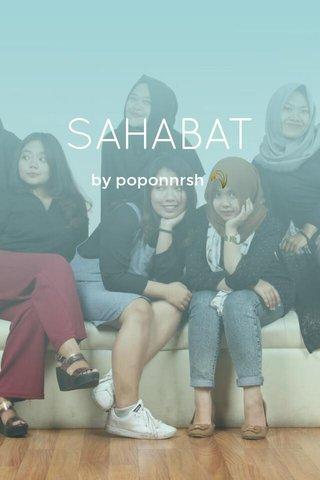 SAHABAT by poponnrsh 🌾