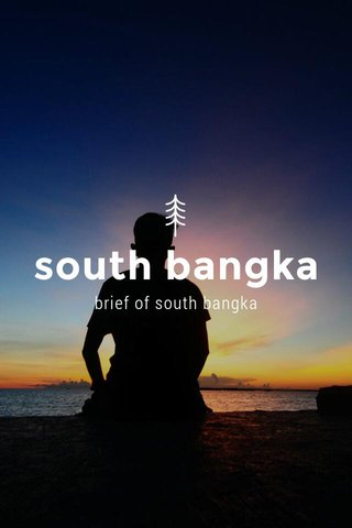 south bangka brief of south bangka