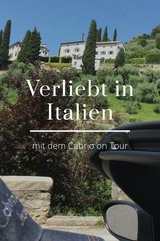 Verliebt in Italien mit dem Cabrio on Tour