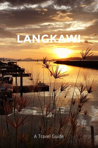 LANGKAWI A Travel Guide